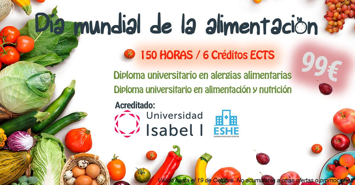 Día mundial de la alimentaciónHasta el 19 de Octubre...Diploma universitario en alergias alimentarias 130€ - 99€Diploma universitario en alimentación y nutrición 130€ - 99€