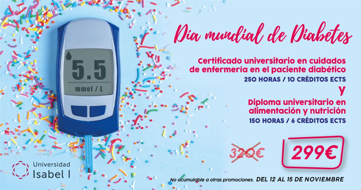 14 de Noviembre día mundial de la diabetesEl Día Mundial de la Diabetes (DMD) es la campaña de concienciación sobre la diabetes más importante del mundo. Fue instaurado por la Federación Internacional de Diabetes (FID) y la Organización Mundial de la Salud (OMS) en 1991, como respuesta al alarmante aumento de los casos de diabetes en el mundo.Y queremos ofrecerte... Certificado universitario en cuidados de enfermería en el paciente diabético y Diploma universitario en alimentación y nutrición por 320€ ¡299€! 400 horas - 16 E.C.T.S.
