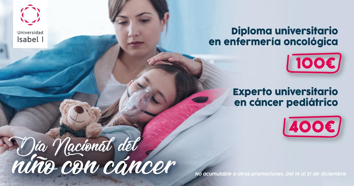 Día internacional del niño con cáncer   Diploma universitario en enfermería oncológica 100€  Experto universitario en cáncer pediátrico 400€
