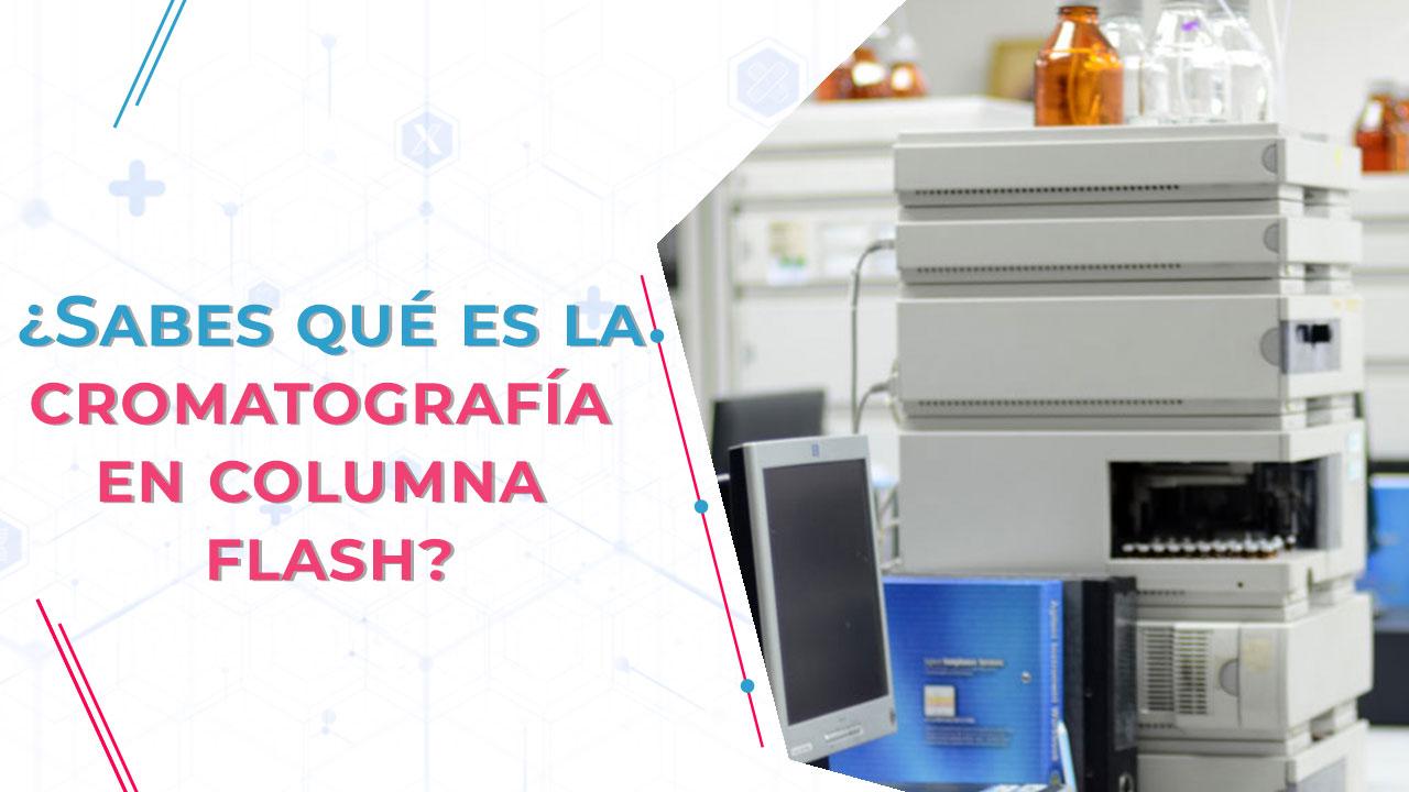 Sabes qué es la cromatografía en columna flash
