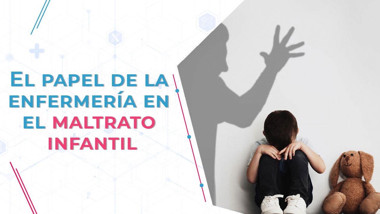 El papel de la enfermería en el maltrato infantil