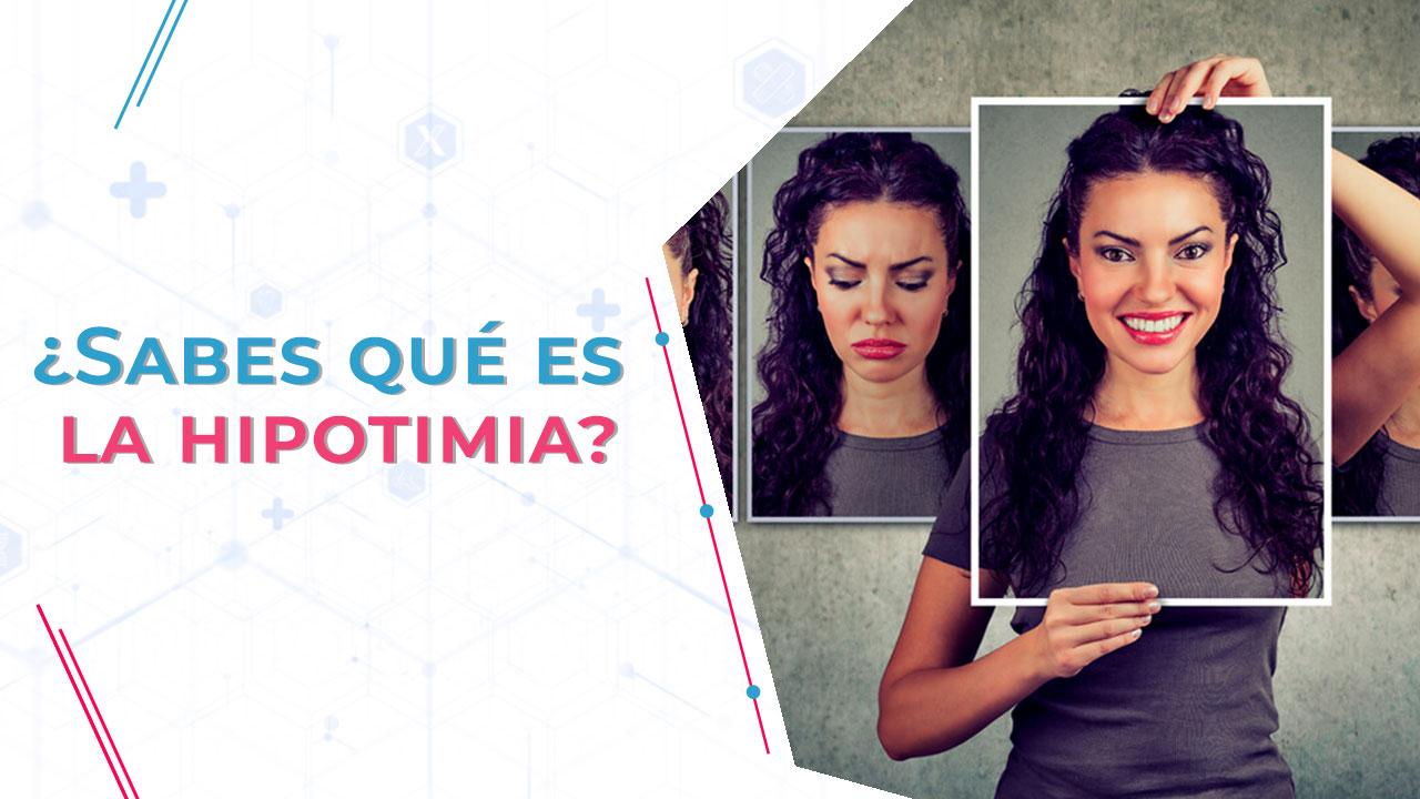 ¿Sabes qué es la hipotimia?