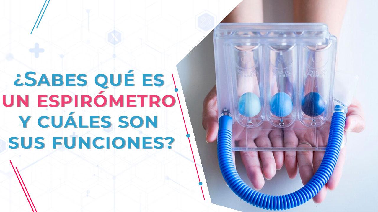 ¿Sabes qué es un espirómetro y cuáles son sus funciones?