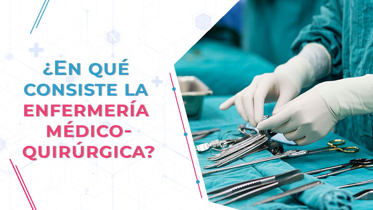 ¿En qué consiste la enfermería médico-quirúrgica?